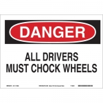 Brady 116162, Danger All Drivers Must Chock Wheels Sign