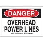Brady 123615, 10″ x 14″ Polystyrene Danger Overhead Power Lines Sign