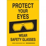 Brady 123825, Protect Your Eyes Wear Safety Glasses Sign