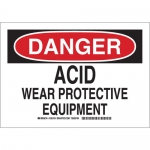 Brady 126107, Danger Acid Wear Protective Equipment Sign