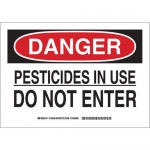 Brady 126354, Danger Pesticides In Use Do Not Enter Sign