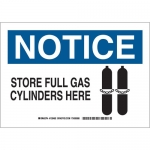 Brady 126484, Notice Store Full Gas Cylinders Here Sign
