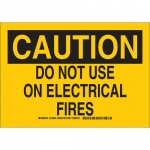 Brady 126951, Caution Do Not Use On Electrical Fires Sign