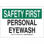 Brady 127438, 10″ x 14″ Polystyrene Safety First Personal Eyewash Sign