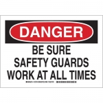 Brady 127816, Be Sure Safety Guards Work At All Times Sign