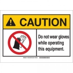 Brady 144262, Do Not Wear Gloves While Operating… Sign