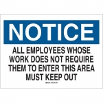 Brady 84120, Notice All Employees Whose Work Does Not Require… Sign
