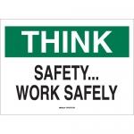 Brady 25338, 10″ x 14″ Polystyrene Think Safety Work Safely Sign