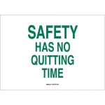 Brady 25349, 10″ x 14″ Polystyrene Safety Has No Quitting Time Sign