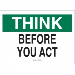 Brady 25328, 10″ x 14″ Polystyrene Think Before You Act Sign