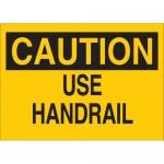 Brady 25609, 10″ x 14″ Polystyrene Caution Use Handrail Sign
