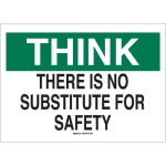 Brady 25342, Think There Is No Substitute for Safety Sign
