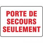 """Accuform FRMEXG500XL, French Sign """"Porte De Secours Seulement"""""""
