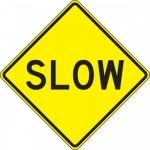 "Accuform FRW464DP, 24″ x 24″ DG High Prism Sign: ""Slow"""