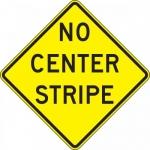 """Accuform FRW692DP, 24″ x 24″ DG High Prism Sign: """"No Center Stripe"""""""