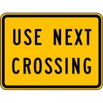 """Accuform FRW712DP, DG High Prism Rail Sign """"Use Next Crossing"""""""