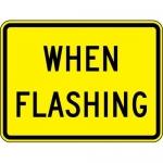 "Accuform FRW763DP, 18″ x 24″ DG High Prism Sign: ""When Flashing"""