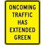 """Accuform FRW769DP, Prism Sign """"Oncoming Traffic Has Extended Green"""""""