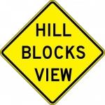 "Accuform FRW771DP, 24″ x 24″ DG High Prism Sign: ""Hill Blocks View"""