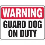 "Accuform MATR305VP, Plastic OSHA Sign with Legend ""Guard Dog on Duty"""