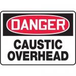 "Accuform MCHL022XL, Aluma-Lite Sign ""Danger Caustic Overhead"""