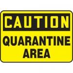 """Accuform MCHL673XV, Dura-Vinyl OSHA Sign """"Caution Quarantine Area"""""""