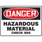 "Accuform MCHM100XF, OSHA Sign ""Danger Hazardous Material Check SDS"""