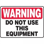 """Accuform MEQM302VP, Plastic Sign """"Warning Do Not Use This Equipment"""""""