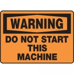 """Accuform MEQM323XT, Sign """"Warning Do Not Start This Machine"""""""