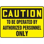 """Accuform MEQM626VP, Sign """"To Be Operated By Authorized Personnel Only"""""""