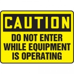 """Accuform MEQM673VP, Sign """"Do Not Enter While Equipment is Operating"""""""