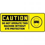 """Accuform MEQM740XT, Sign """"Do Not Operate This Machine without Eye …"""""""