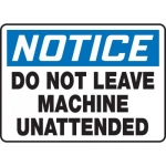 """Accuform MEQM807XL, Sign """"Notice Do Not Leave Machine Unattended"""""""