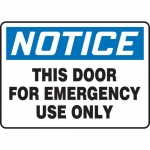 """Accuform MEXT801XF, Sign """"Notice This Door for Emergency Use Only"""""""
