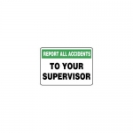 "Accuform MFSAD21VA, Sign ""Report All Accidents to Your Supervisor"""