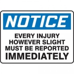 """Accuform MFSD801VP, Sign """"Every Injury However Slight Must Be…"""""""
