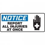 "Accuform MFSD802VP, Plastic Sign ""Notice Report All Injuries at Once"""