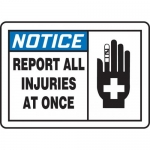 """Accuform MFSD814XT, Sign """"Notice Report All Injuries at Once"""""""