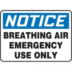 """Accuform MFSD820VP, Sign """"Notice Breathing Air Emergency Use Only"""""""