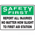 """Accuform MFSD908XT, Sign """"Safety First Report All Injuries…"""""""
