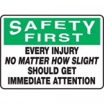"""Accuform MFSD920XT, Sign """"Every Injury No Matter How Slight Should…"""""""