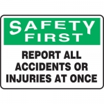 """Accuform MFSD932VP, Sign """"Report All Accidents or Injuries at Once"""""""