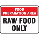 """Accuform MFSY526XF, Sign """"Food Preparation Area Raw Food Only"""""""