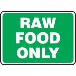 "Accuform MFSY541XF, 10″ x 14″ Dura-Fiberglass Sign: ""Raw Food Only"""