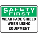 """Accuform MFSY900XT, Sign """"Wear Face Shield When Using Equipment"""""""