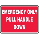 """Accuform MFXG507VP, Plastic Sign """"Emergency Only Pull Handle Down"""""""