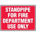 """Accuform MFXG575XF, Sign """"Standpipe for Fire Department Use Only"""""""