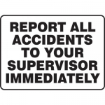 """Accuform MGNF511VP, Sign """"Report All Accidents to Your Supervisor…"""""""