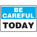 "Accuform MGNF513XF, 10″ x 14″ Dura-Fiberglass Sign: ""Be Careful Today"""
