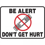 """Accuform MGNF518VP, 10″ x 14″ Plastic Sign: """"Be Alert Don't Get Hurt"""""""